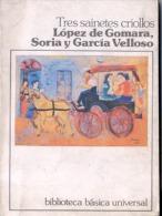 """""""TRES SAINETES CRIOLLOS"""" DE LÓPEZ DE GOMARA, SORIA Y GARCÍA VELLOSO-EDIT.C.E.A.L- AÑO 1981-PAG.166-GECKO. - Theatre"""