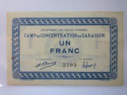 CAMP De CONCENTRATION De  GARAISON  (Hautes-Pyrénées)  :  BILLET De 1  FRANC  -  RARISSIME  - Monnaies & Billets