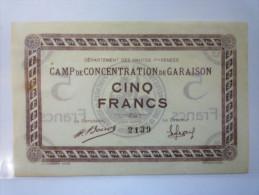 CAMP De CONCENTRATION De  GARAISON  (Hautes-Pyrénées)  :  BILLET De  5  FRANCS  -  RARISSIME  XXXXXX - Non Classés