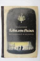 """Anton Kießling """"Kommandeur Ritter Von Steiner, Der Bauernbub Im Weltkrieg"""" Von 1938 - 5. Zeit Der Weltkriege"""