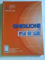 Lib305 Asta Filatelica Philatelic Auction , Ghiglione Genova, 11 Giugno 2004, Francobolli Italiani, Stranieri, Rarità - Cataloghi Di Case D'aste