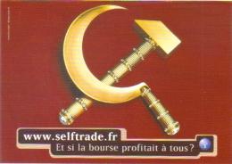 """Carte Postale édition """"Carte à Pub"""" - Www.selfrade.fr Et Si La Bourse Profitait à Tous ? (faucille Et Marteau En Or) - Publicité"""