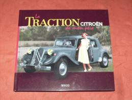 LA  TRACTION CITROEN   DE MON PERE   EDITIONS EN 2010 DE ATLAS - Auto