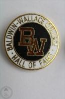 Hall Of Fame - Baldwin Wallace College Pin Badge  #PLS - Pin