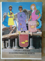 LIBRO Cantos Y Poemas A La Comunidad De Murcia - Gutiérrez Llamas, Juan Dionisio Gutiérrez Llamas, Juan Dionisio Murcia, - Poesía