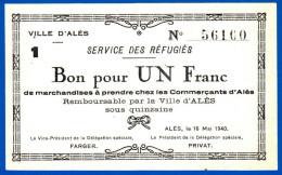 VILLE D'ALES 30100 GARD UN BON POUR UN FRANC PRESQUE NEUF N° 56160 - 16 MAI 1940 FARGER/PRIVÂT SERVICE DES RÉFUGIÉS - Buoni & Necessità