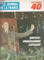 Le Journal De La France Les Années 40 N° 206 Bayeux Programme Explosif - Revues & Journaux