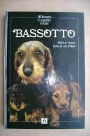 PCG/44 Paola Tucci ALLEVARE E CAPIRE Il Tuo Cane BASSOTTO Illustrati Mondadori I Ed.1990 - Animali Da Compagnia