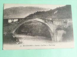 MACEDOINE - OSTROVO, Le Pont - Macedonia