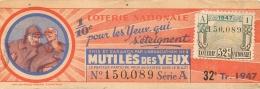BILLET DE LOTERIE 1947 MUTILES DES YEUX 32E TRANCHE - Lottery Tickets