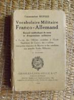 LIVRE - VOCABULAIRE MILITAIRE FRANCO ALLEMAND - CDT RUPIED - ED. LAVAUZELLE - 1940 - 270 PAGES - Bücher