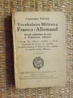 LIVRE - VOCABULAIRE MILITAIRE FRANCO ALLEMAND - CDT RUPIED - ED. LAVAUZELLE - 1940 - 270 PAGES - Libri