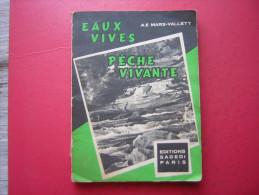 LIVRE SUR  LA PECHE A E MARS VALLETT  EAUX VIVES  PECHE VIVANTE    EDITIONS S A G E D I 1960 - Caccia/Pesca