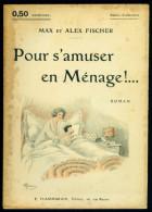 MAX Et ALEX FISCHER : Pour S'amuser En Ménage !... - Select Collection N°14 - Couverture D´Albert Guillaume - Livres, BD, Revues