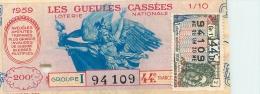 BILLET DE LOTERIE NATIONALE 1959 LES GUEULES CASSEES - Lottery Tickets