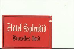 HOTEL LABEL   ---   BRUXELLES, BELGIE  --    HOTEL SPLENDID - Hotelaufkleber