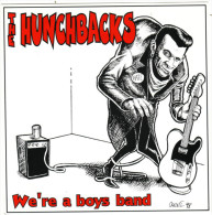 The HUNCHBACKS : Unique 45 Tours : We´re A Boy´s Band / On The Beach / Don´t Be A Cop / Satisfied - Punk