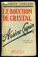 ARSENE LUPIN : Le Bouchon De Cristal //Maurice LEBLANC - Pierre Lafitte 1912 - Livres, BD, Revues