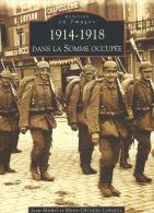 Dans La Somme Occupée  1914 - 1918 - Guerre 1914-18