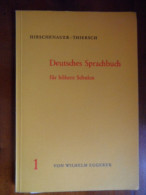 Deutsches Sprachbuch Für Höhere Schulen (Hirschenauer - Thiersch) De 1965 - Livres Scolaires