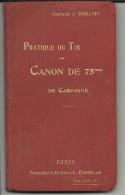 PRATIQUE  DU TIR  DU CANON DE 75mm DE CAMPAGNE       .CAPITAINE J CHALLEAT.182 PAGES