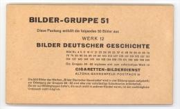 Cigaretten-Bilderdienst / Bilder Deutscher Geschichte  / Bilder-Gruppe 51 Werk 12 / 50 Bilder Kpl. In Originalverpackung - Cigarettes