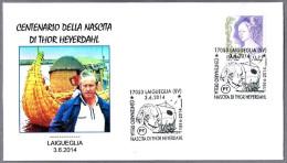 100 Años Del Nacimiento De THOR HEYERDAHL. Laigueglia, Savona, 2014 - Explorers