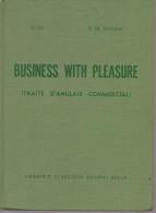 Business With Pleasure (traite D´anglais Commercial) Par M. JAY Et S. De BAECQUE - Onderzoeken/Studie