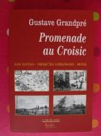 Promenade Au Croisic. Gustave Grandpré. Guérande Nantes, Brière.  2005. 320 Pages - Turismo