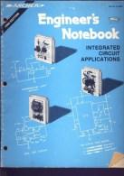 De 1980 - Engineer's Notebook Integratedcircuit Applications - 128 Pages - Informatique/ IT/ Internet