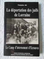 La Déportation Des Juifs De Lorraine : Le Camp D'internement D'ECROUVES  /  Françoise Job - Lorraine - Vosges