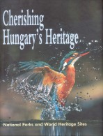 CHERISHING HUNGARY'S HERITAGE NATIONAL PARKS AND WORLD HERITAGE SITES CHIEF EDITOR JANOS TARDY TERMESZETUVAR ALAPITVANY - Wildlife