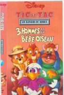 Walt Disney °°°°  Tic Et Tac   3 Hommes Et Un Bebe Oiseau - Enfants & Famille
