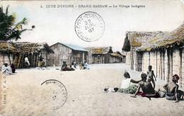 COTE D'IVOIRE GRAND BASSAM (Elfenbeinküste) Le Village Indigène 1907 - Côte-d'Ivoire