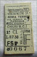 RARO BIGLIETTO MILITARI 1 CLASSE RIDOTTO 70% VENEZIA ROMA FASCIO L 87,50 - Ferrovie
