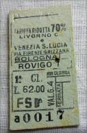 RARO BIGLIETTO MILITARI 1 CLASSE RIDOTTO 70% LIVORNO BOLOGNA ROVIGO  VENEZIA     FASCIO - Ferrovie