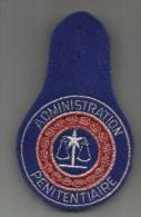 INSIGNE TISSU .  ADMINISTRATION PENITENTIAIRE . NEUF . - Insignes & Rubans