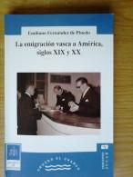LIBRO LA EMIGRACION VASCA A AMERICA SIGLOS XIX Y XX ARCHIVO DE INDIANOS. Emiliano Fernandez De Pinedo.Descripción: 1993, - Histoire Et Art