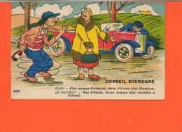 Automobile -  Fantaisie - Conseil D'ivrogne - Cartes Postales