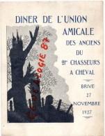 19 - BRIVE- RARE MENU DINER UNION AMICALE DES ANCIENS DU 21E CHASSEURS A CHEVAL-1927-HOTEL BOULE D'OR-DEMERLIAC - Menus
