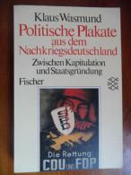 Politische Plakate Aus Dem Nachriegsdeutschland (Klaus Wasmund) éditions Fischer De 1986 - Politique & Défense