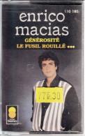 CASSETTE AUDIO ENRICO MACIAS GENEROSITE LE FUSIL ROUILLE - NEUVE SOUS SON FILM PLASTIQUE ANCIEN STOCK DE DISQUAIRE - Cassettes Audio