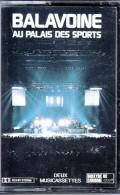 2 CASSETTES AUDIO BALAVOINE AU PALAIS DES SPORTS 2 MUSICASSETTES - NEUVE ANCIEN STOCK DE DISQUAIRE - Cassette