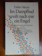 Im Dampfbad Greift Nach Mir Ein Engel   (Detlev Meyer) De 1985 - Biographies & Mémoires