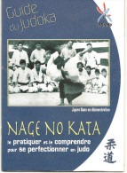 Livret  FF JUDO 30 Pages Le Guide Du Judoka, Le Nage No Kata 2007 - Martial Arts