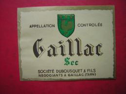 ETIQUETTE    APPELLATION CONTROLEE  GAILLAC SEC   SOCIETE DUBOUSQUET & FILS  NEGOCIANTS A GAILLAC  ( TARN ) - Etiquettes