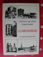 La Loire-inférieure. Abel Hugo, Jules Verne, Adolphe Joanne. 1990. 150 Pages. édition Numérotée - Pays De Loire