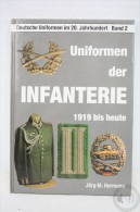 German Book - Uniforms Of The Infantery/ Uniformen Der Infanterie, 1919 Bis Heute By Jörg-M. Hormann, 1989 - 5. Guerras Mundiales