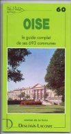 Livre - L´ Art Et La Nature De Ses 693 Communes - 60 - Oise - 1990 - Picardie - Nord-Pas-de-Calais