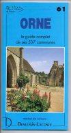 Livre - L´ Art Et La Nature De Ses 507 Communes - 61 - Orne - 1990 - Normandie
